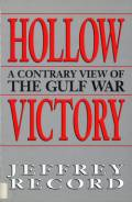 Hollow Victory: A Contrary View of the Gulf War