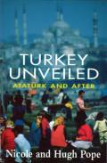 Turkey Unveiled: Ataturk and After