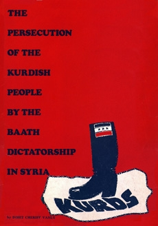 The persecution of the Kurdish people by the Baath dictatorship in Syria
