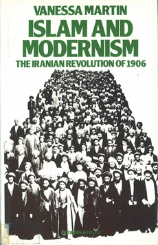 Islam and Modernism the Iranian Revolution of 1906