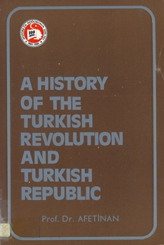 A History of the Turkish Revolution and Turkısh Republic