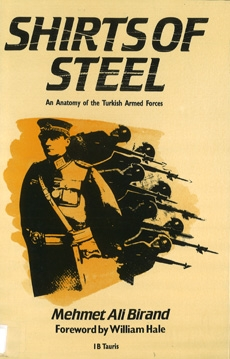 Shirts of Steel: an Anatomy of the Turkish Armed Forces